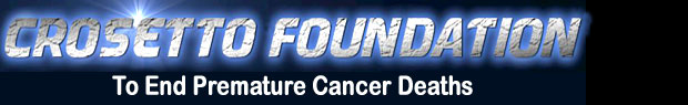 Crosetto Foundation for the Reduction of Cancer Deaths